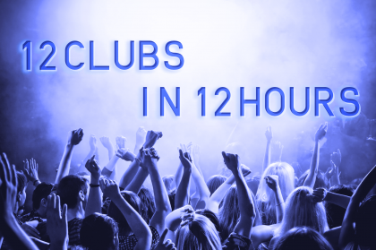 12 clubs in 12 hours