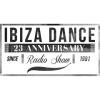 Ibiza Dance Radio Show 23th Anniversary